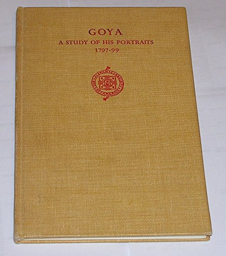 Goya,: A Study Of His Portraits, 1797-99 (Hispanic Notes & Monographs; Essays, Studies, And Brief Biographies)