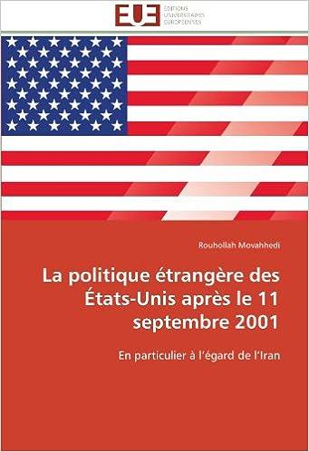 Lire La politique étrangère des États-Unis après le 11 septembre 2001: En particulier à l'égard de l'Iran epub, pdf