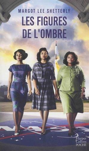 BOOK Les figures de l'ombre : Le rêve américain et l'histoire inédite des mathématiciennes noires qui R.A.R
