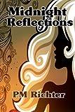 Midnight Reflections, Pamela Richter, 1479102369