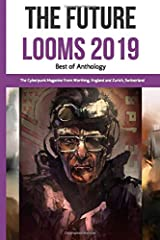 Write Ahead The Future Looms 2019: Best of Anthology (Write Ahead The Future Looms Anthologies) Paperback