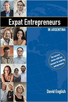 Book Expat Entrepreneurs in Argentina: Ten Success Stories