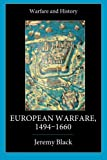 European Warfare, 1494-1660, Jeremy Black, 0415275326