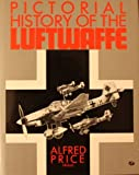 Pictorial History of the Luftwaffe, Price, Alfred, 0879386401