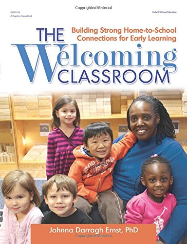 The Welcoming Classroom: Building Strong Home-to-School Connections for Early Learning ebook