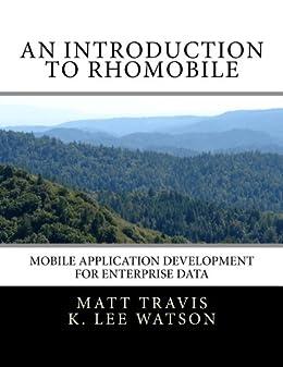 An Introduction to RhoMobile by [Travis, Matt, Watson, Lee]