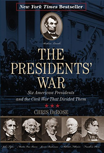 The Presidents' War: Six American Presidents and the Civil War That Divided Them (New York Times Best Seller) (New Yorks Role In The Civil War)
