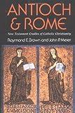 Antioch and Rome, Raymond E. Brown and John P. Meier, 0809125323