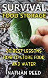 img - for Survival Food Storage: 20 Best Lessons How To Store Food And Water book / textbook / text book