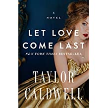 Let Love Come Last: A Novel