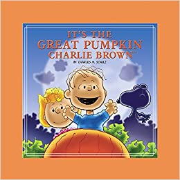 e0cb1555a It's the Great Pumpkin, Charlie Brown: Charles M. Schulz ...