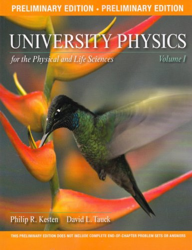University Physics for the Physical and Life Sciences, Volume 1 (Preliminary Edition)