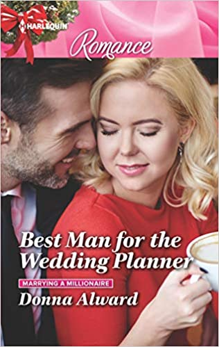 Best Man For The Wedding Planner Marrying A Millionaire Donna