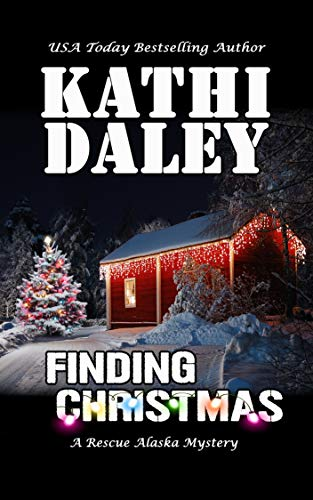 Finding Christmas (A Rescue Alaska Mystery Book 4) by [Daley, Kathi]