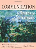 Communication for Business and the Professions, Andrews, Patricia Hayes and Baird, John E., Jr., 1577663799