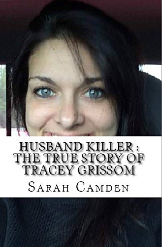 Husband Killer : The True Story of Tracey Grissom