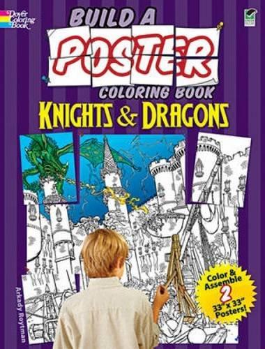 Read Online Build a Poster Coloring Book--Knights & Dragons (Dover Build A Poster Coloring Book) pdf epub