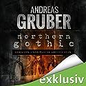 Northern Gothic: Dreizehn unheimliche Geschichten (Andreas Gruber Erzählbände 1) Hörbuch von Andreas Gruber Gesprochen von: Hans Jürgen Stockerl, Friederike Ott