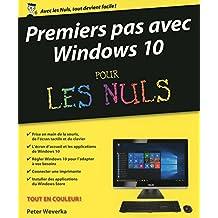 Premiers pas avec Windows 10 pour les Nuls (French Edition)