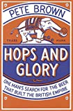 img - for Hops and Glory One Man's Search for the Beer That Built the British Empire book / textbook / text book