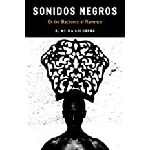 Sonidos Negros: On the Blackness of Flamenco