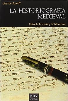 Historiografía Medieval,la por Jaume Aurell epub