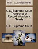 U. S. Supreme Court Transcript of Record Worden V. Searls, , 1244958409