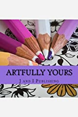 Artfully Yours: An Adult Color Book Paperback