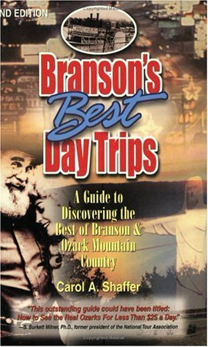 Branson's Best Day Trips: A Guide To Discovering The Best Of Branson And Ozark Mountain Country by Carol Shaffer - Branson Mall Shopping
