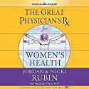 The Great Physician's Rx for Women's Health Audiobook by Jordan & Nicki Rubin, Wilson Pancheta Narrated by Rebecca Gallagher