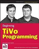 Beginning Tivo Programming, John Brosnan and Kyle Copeland, 0470054271