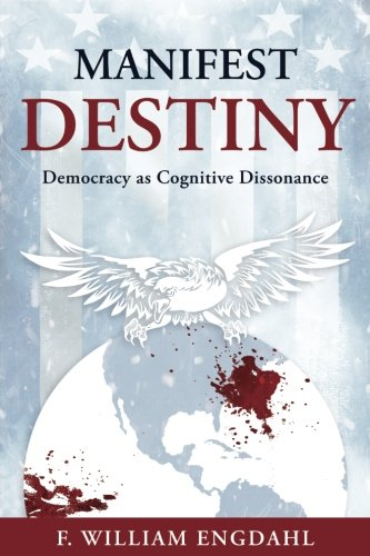 Manifest Destiny: Democracy as Cognitive Dissonance cover