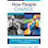 How People Change: Relationships and Neuroplasticity in Psychotherapy (Norton Series on Interpersonal Neurobiology)
