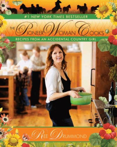 The Pioneer Woman Cooks: Recipes from an Accidental Country Girl by [Drummond, Ree]