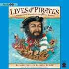 Lives of the Pirates: Swashbucklers, Scoundrels (Neighbors Beware!) Audiobook by Kathleen Krull Narrated by Ray Childs, Kymberly Dakin
