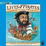 Lives of the Pirates: Swashbucklers, Scoundrels (Neighbors Beware!) | Kathleen Krull