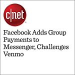 Facebook Adds Group Payments to Messenger, Challenges Venmo | David Carnoy