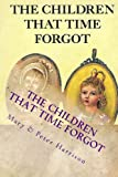 The Children That Time Forgot - Traditional Edition, Mary Harrison and Peter Harrison, 1482640465