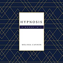Hypnosis: 3 Books in 1 Audiobook by Melissa Cannon Narrated by Brooke Pillifant