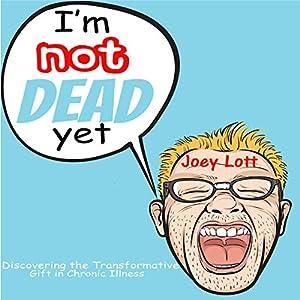I'm Not Dead Yet Audiobook