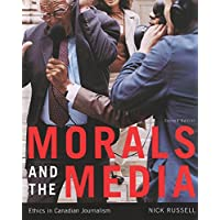 Morals and the Media, 2nd edition: Ethics in Canadian Journalism
