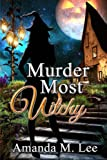 Murder Most Witchy (Wicked Witches of the Midwest) (Volume 10)