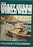 The U. S. Coast Guard in World War II, Malcolm F. Willoughby, 0870217747
