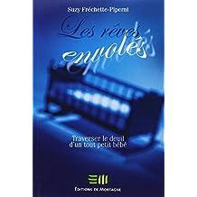 By Suzy FrEchette-Piperni Les rA¦ves envolEs: Traverser le deuil d'un tout petit bEbE [Paperback]
