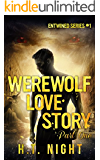 Werewolf Love Story: Part One (Entwined Book 1)