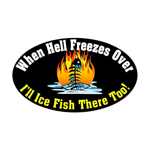 CafePress - Hell Freezes Ice Fishing Oval Sticker - Oval Bumper Sticker, Euro Oval Car Decal - Hell Freezes Ice