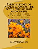 Early History of Niotaze the Town, and School Census, mary howard, 1484847938