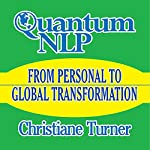 Quantum NLP: From Personal to Global Transformation | Christiane Turner