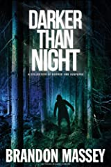 Darker Than Night: A Collection of Horror and Suspense Short Stories Kindle Edition