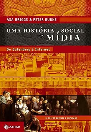 Uma Historia Social Da Midia De Gutenberg A Internet Ebook